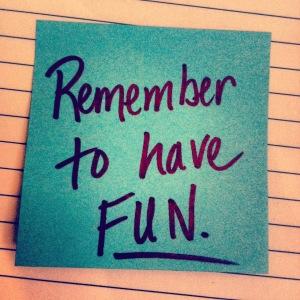 remember-to-have-fun.jpg-@-stephaniesaye.com-